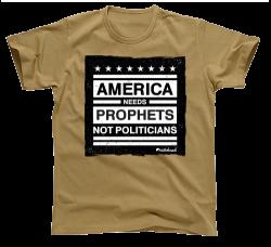 Prophets Not Politicians